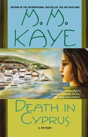 Death in Cyprus - A Mystery ebook by M. M. Kaye