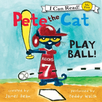 Pete the Cat: Play Ball! audiobook by James Dean