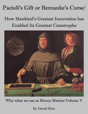 Pacioli's Gift or Bernanke's Curse? ebook by David Mint