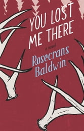 You Lost Me There ebook by Rosecrans Baldwin