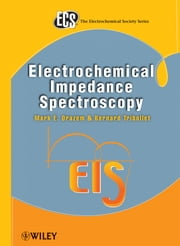 Electrochemical Impedance Spectroscopy ebook by Mark E. Orazem,Bernard Tribollet