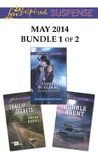 Love Inspired Suspense May 2014 - Bundle 1 of 2 - An Anthology ebook by Valerie Hansen, Sandra Robbins, Lisa Phillips