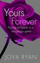 Yours Forever ebook by Joya Ryan