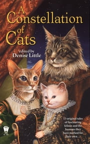 A Constellation of Cats ebook by Denise Little,Various