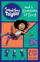 Squishy Taylor and a Question of Trust ebook by