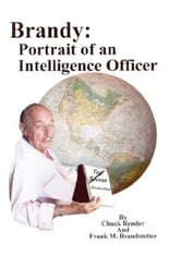 Brandy: Portrait Of An Intelligence Officer ebook by Chuck Render