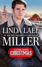 A Stone Creek Christmas ebook by Linda Lael Miller