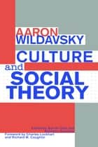 Culture and Social Theory ebook by Aaron Wildavsky