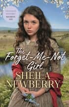 The Forget-Me-Not Girl - A heartwarming family saga from the bestselling author of The Winter Baby and The Nursemaid's Secret 電子書 by Sheila Newberry
