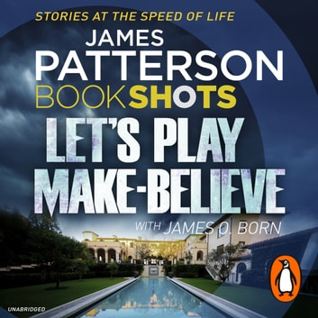 Let's Play Make-Believe - BookShots audiobook by James Patterson