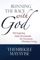 Running the Race with God ebook by Thembekile Mayayise