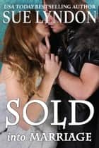 Sold into Marriage ebook by