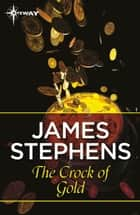 The Crock of Gold ebook by James Stephens