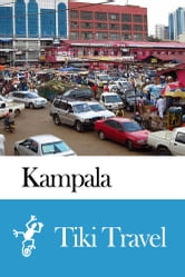 Kampala (Uganda) Travel Guide - Tiki Travel ebook by Tiki Travel