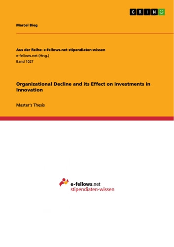 Organizational Decline and its Effect on Investments in Innovation ebook by Marcel Bieg