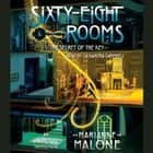 The Secret of the Key: A Sixty-Eight Rooms Adventure audiobook by Marianne Malone
