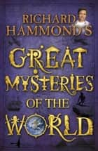 Richard Hammond's Great Mysteries of the World ebook by Richard Hammond