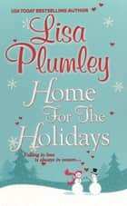 Home For The Holidays ebook by Lisa Plumley