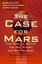 Case for Mars ebook by Robert Zubrin,Richard Wagner,Arthur C. Clarke