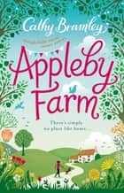 Appleby Farm ebook by Cathy Bramley