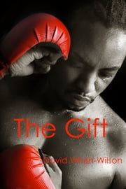 The Gift ebook by David Whish-Wilson