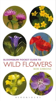 Pocket Guide To Wild Flowers ebook by Bob Gibbons