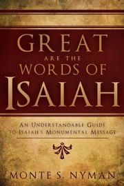 Great Are the Words of Isaiah ebook by Monte S. Nyman