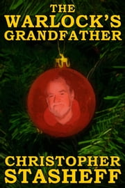 The Warlock's Grandfather (short story) ebook by Christopher Stasheff