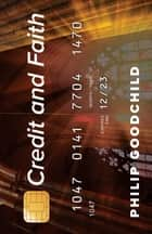 Credit and Faith ebook by Philip Goodchild