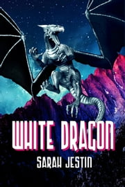 White Dragon ebook by Sarah Jestin