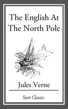 The English at the North Pole ebook by