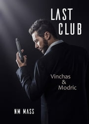 Last Club - Vinchas & Modric ebook by NM Mass