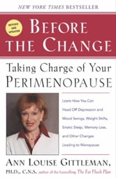 Before The Change - Taking Charge of Your Premenopause ebook by Ann Louise Gittleman