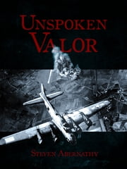 Unspoken Valor ebook by Steven Abernathy