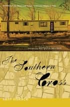 The Southern Cross ebook by Skip Horack, Antonya Nelson