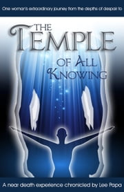 The Temple of All Knowing ebook by Lee Papa,Shane Dieter,Didier Ciambra