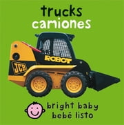 Bilingual Bright Baby Trucks ekitaplar by Roger Priddy