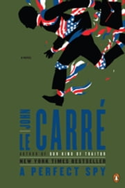 A Perfect Spy - A Novel ebook by John le Carré