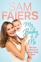 My Baby & Me ebook by Sam Faiers