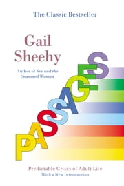 Passages - Predictable Crises of Adult Life ebook by Gail Sheehy