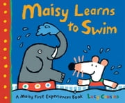 Maisy Learns to Swim ebook by Lucy Cousins,Lucy Cousins