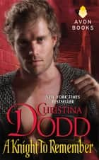 A Knight to Remember - Good Knights #2 ebook by Christina Dodd