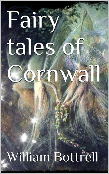 Fairy tales of Cornwall ebook by William Bottrell