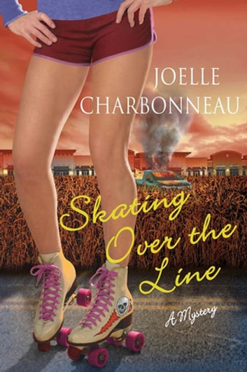 Skating Over the Line - A Mystery eBook by Joelle Charbonneau