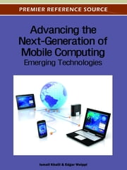 Advancing the Next-Generation of Mobile Computing - Emerging Technologies ebook by Ismail Khalil,Edgar R. Weippl