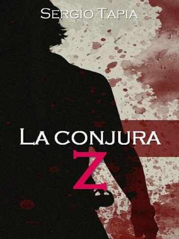 La Conjura Z ebook by Sergio Tapia