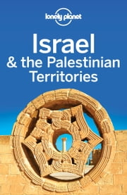 Lonely Planet Israel & the Palestinian Territories ebook by Kobo.Web.Store.Products.Fields.ContributorFieldViewModel