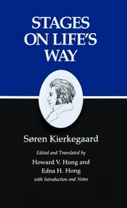 Kierkegaard's Writings, XI - Stages on Life's Way ebook by Howard V. Hong,Edna H. Hong,Søren Kierkegaard