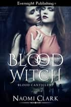 Blood Witch ebook by Naomi Clark