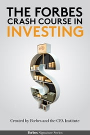 The Forbes Crash Course In Investing ebook by Vahan Janjigian, Stephen M. Horan, Charles Trzcinka